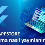 app store uygulama nasıl yayınlanır