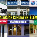bankalardan korona virüs ertelemesi nasıl yapılır
